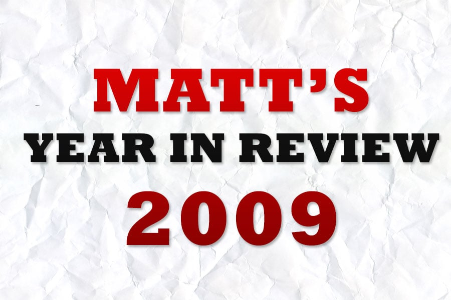 Matt's Year in Review 2009