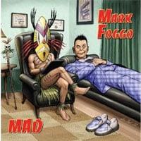 Mark Foggo Mad CD Review