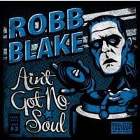 Robb Blake Ain't Got No Soul Cd Review