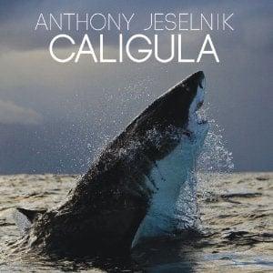 albums_anthonyjeselnik_caligula