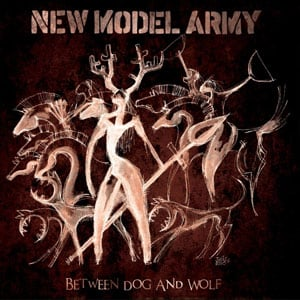 "New Model Army - ""Between Dog & Wolf"" Album Review"