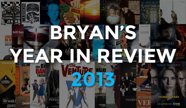 Bryan's Year In Review 2013