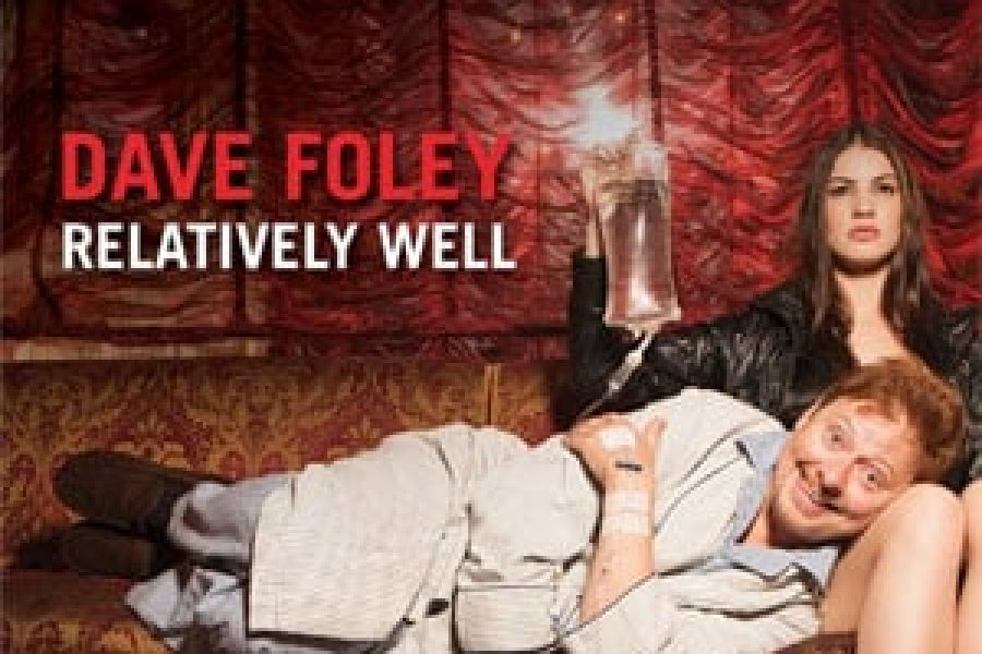 """Dave Foley - """"Relatively Well"""" CD/DVD Review"""