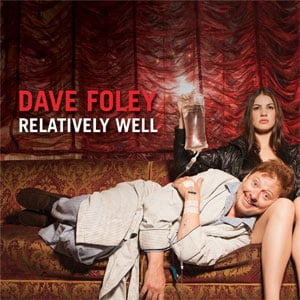 "Dave Foley - ""Relatively Well"" CD/DVD Review"
