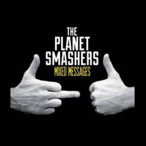 The Planet Smashers Mixed Messages