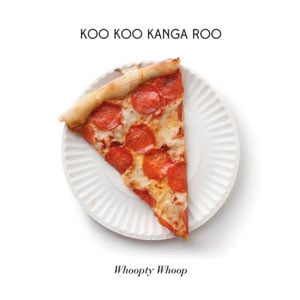 Koo Koo Kanga Roo Whoopty Whoop album review