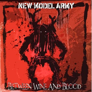 New Model Army - Between Wine and Blood Album Review