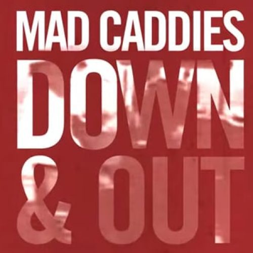 Mad Caddies - Down And Out Lyric Video