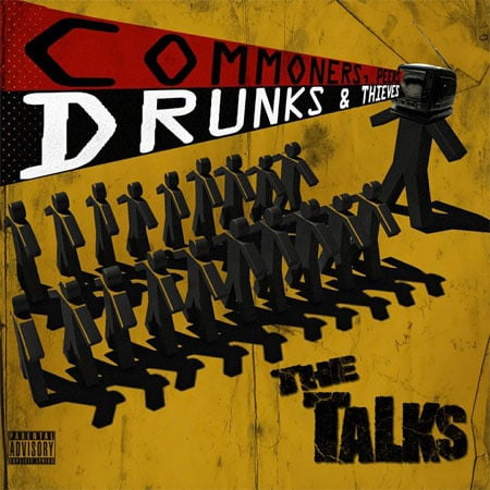 "The Talks - ""Commoners, Peers, Drunks and Thieves"""