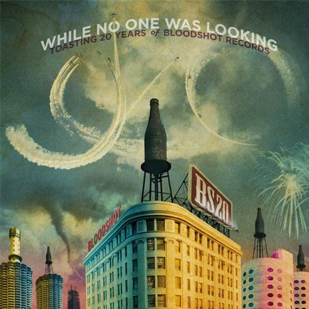 """Various Artists - """"While No One Was Looking - Toasting 20 Years of Bloodshot Records"""" album review"""