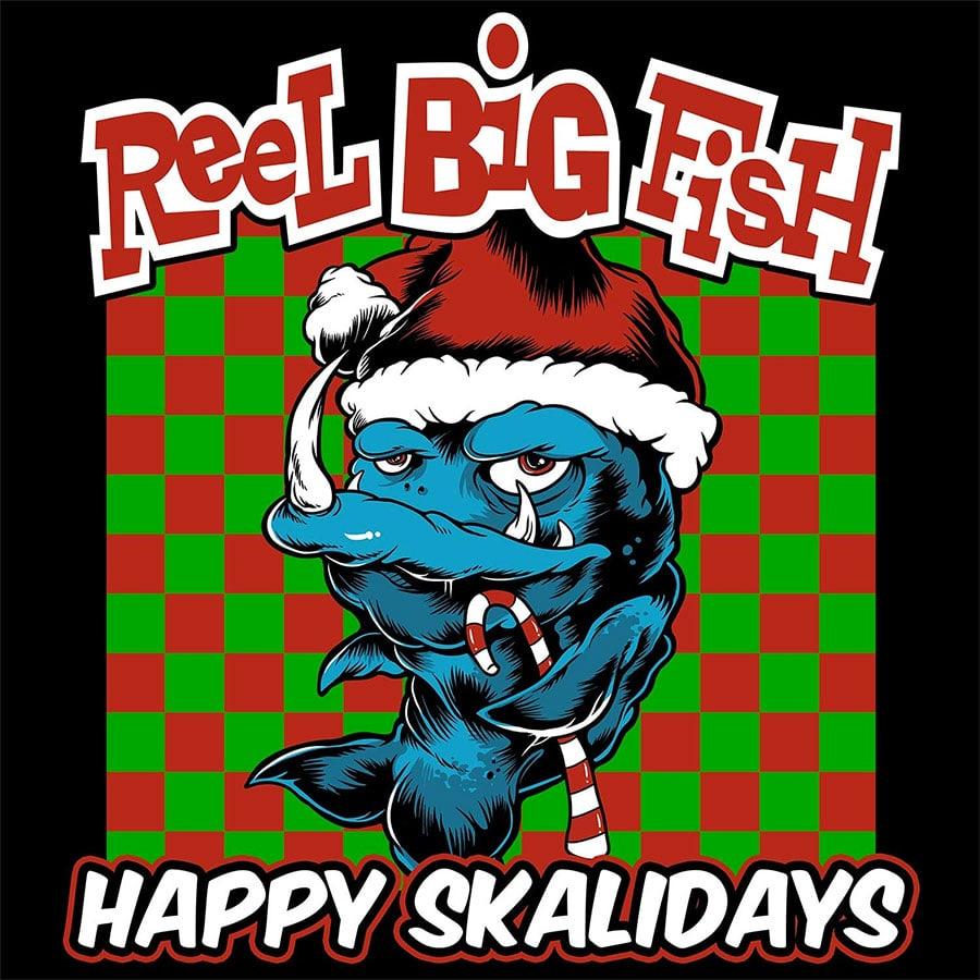 Reel Big Fish - Happy Skalidays