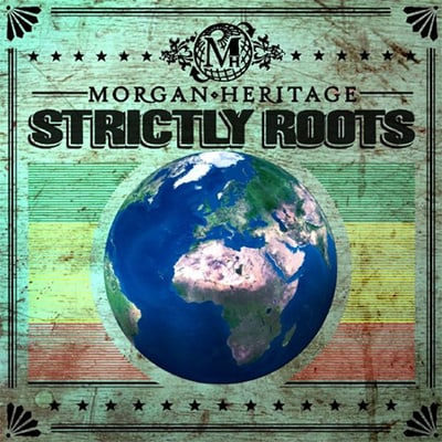 Morgan Heritage - Strictly Roots Album Review
