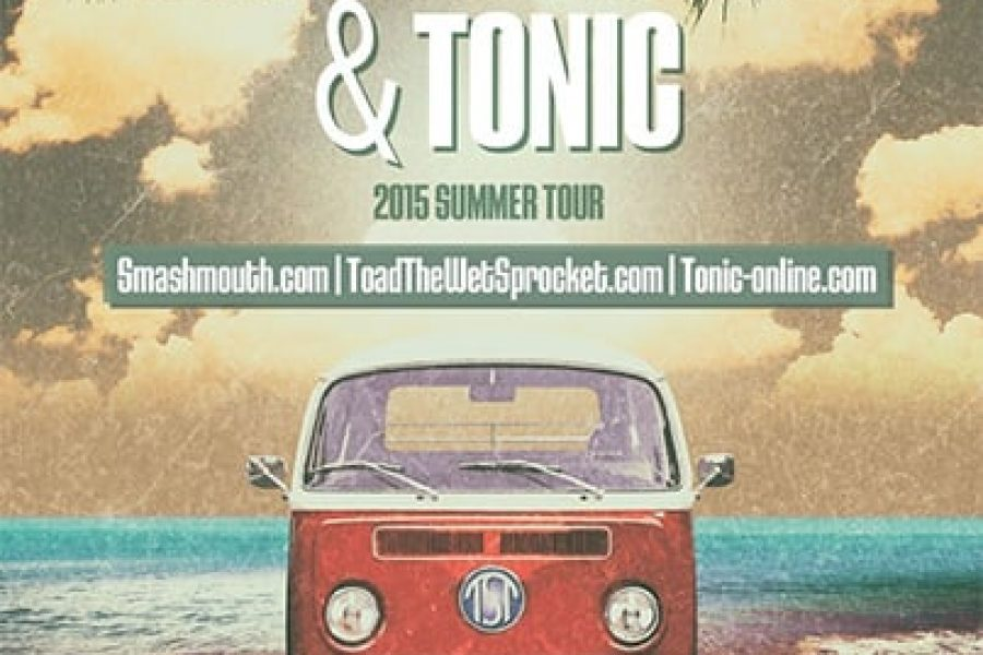 Smash Mouth, Toad The Wet Sprocket and Tonic