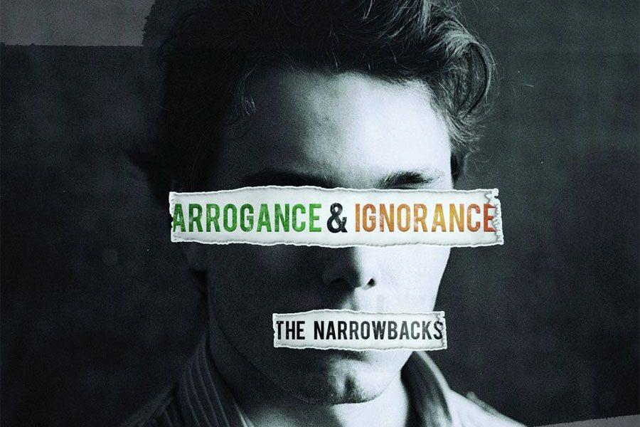 The Narrowbacks Arrogance & Ignorance