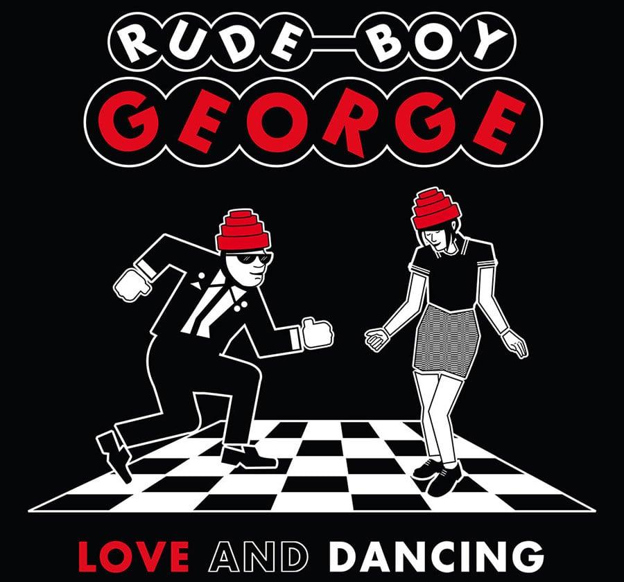 Rude Boy George Love and Dancing