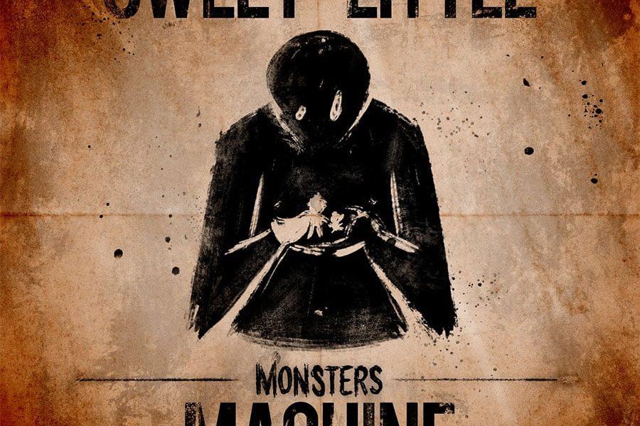 Sweet Little Machine - Monsters
