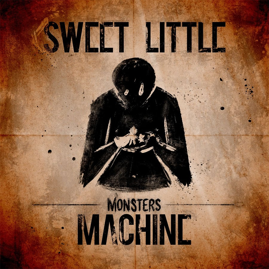 Sweet Little Machine - Monsters
