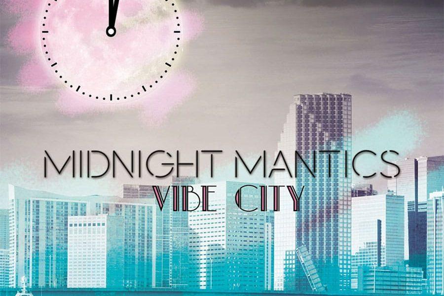 Midnight Mantics - Vibe City