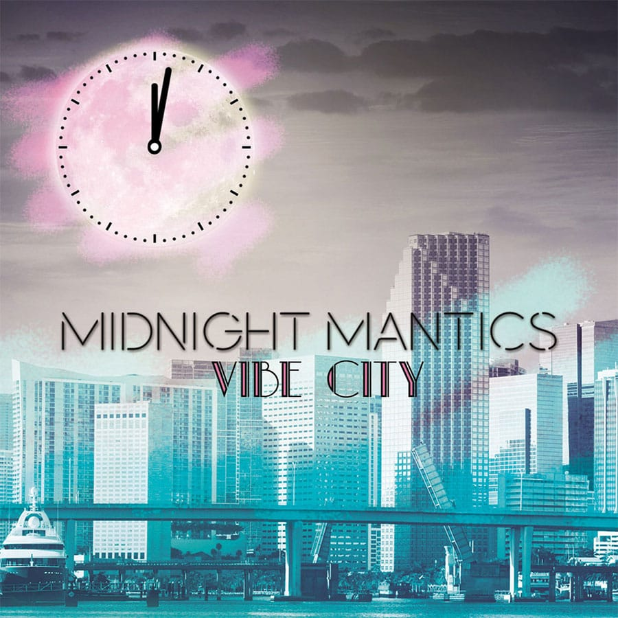 Midnight Mantics - Vibe City