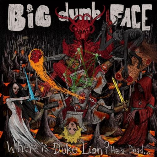 Big Dumb Face - Where is Duke Lion? He's Dead...