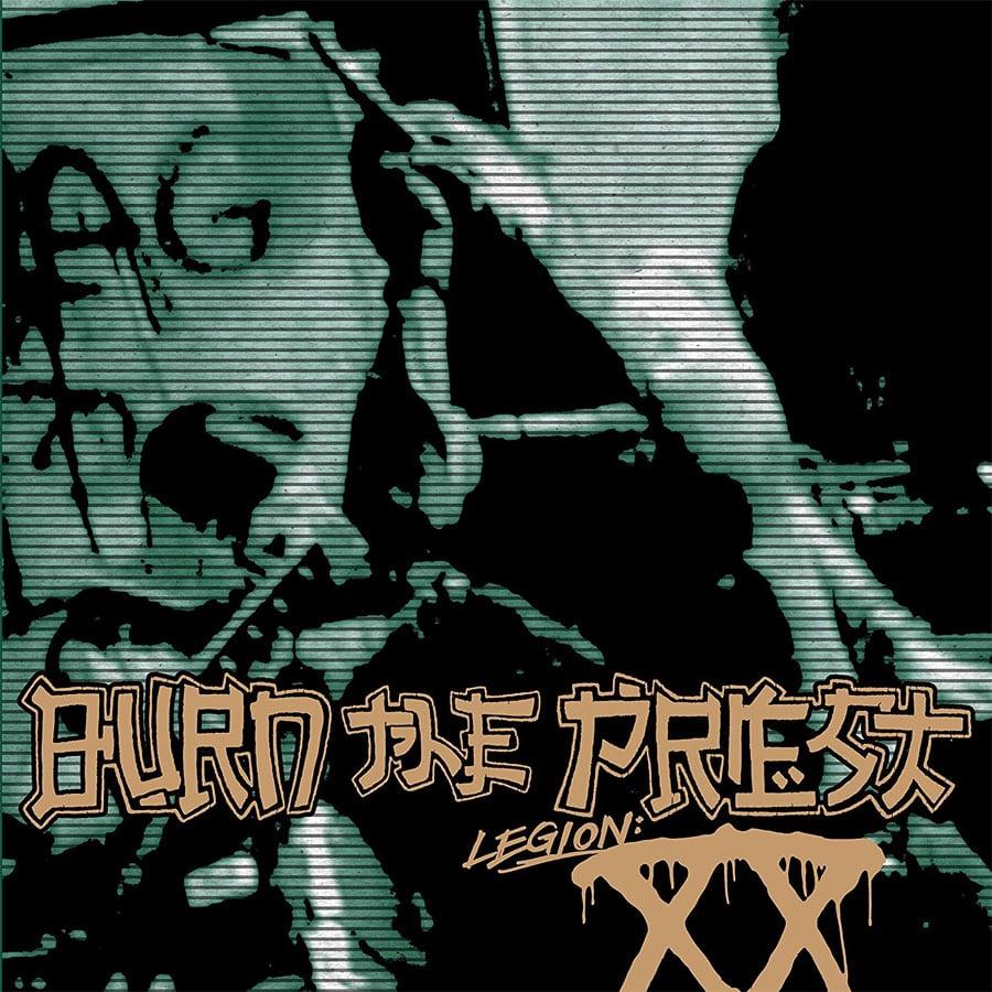 Burn the Priest Legion XX