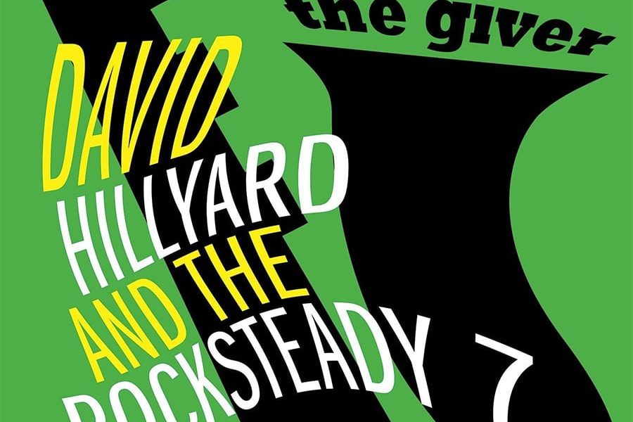 David Hillyard And The Rocksteady 7 The Giver