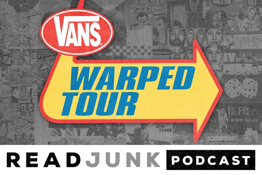 ReadJunk Podcast: Episode 16 (Tribute to the Vans Warped Tour)