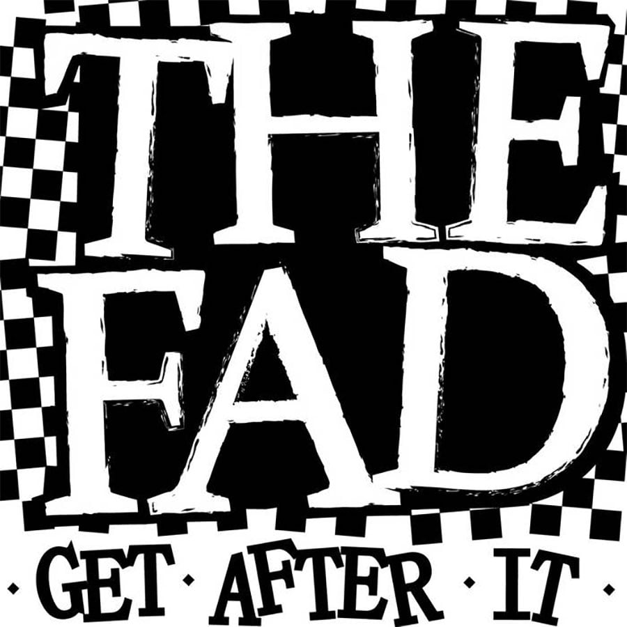 The Fad - Get After It