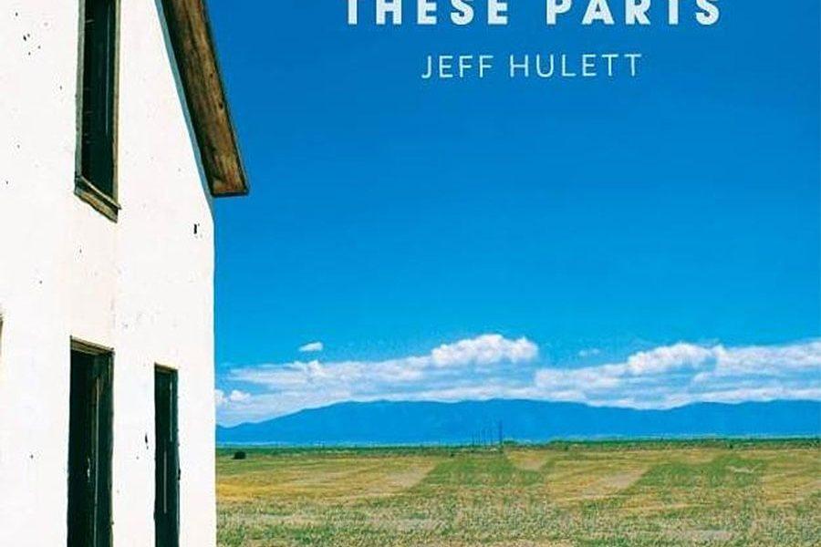 Jeff Hulett - Around These Parts