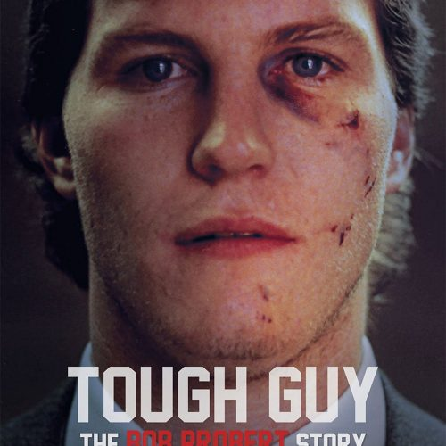 Tough Guy: the Bob Probert Story