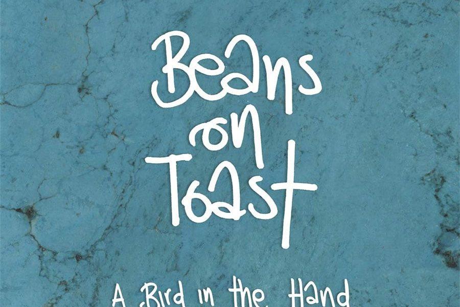 Beans On Toast - Bird In The Hand