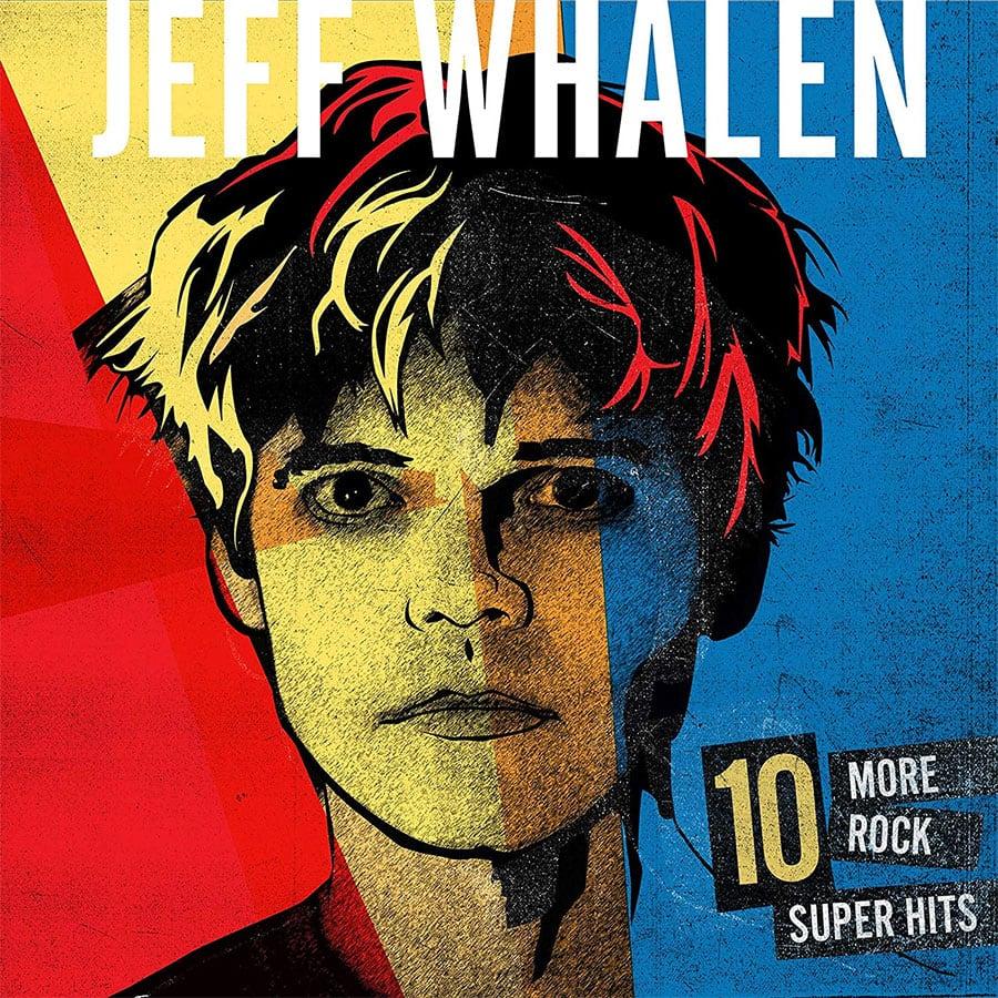 "Jeff Whalen - ""10 More Rock Super Hits"""
