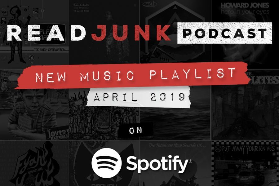 ReadJunk Podcast New Music Playlist: April 2019