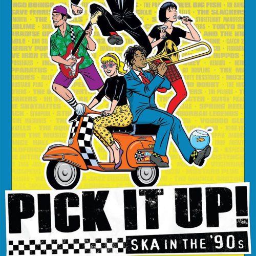 Pick It Up! – Ska In The '90s