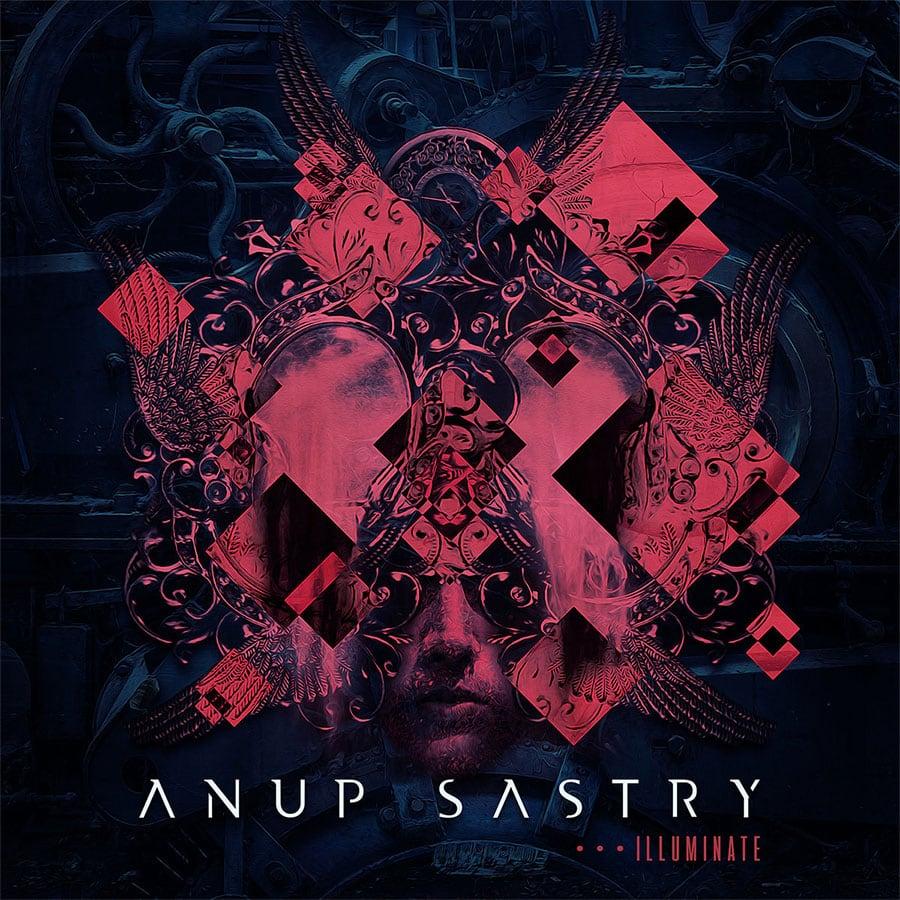 "Anup Sastry - Illuminate"""