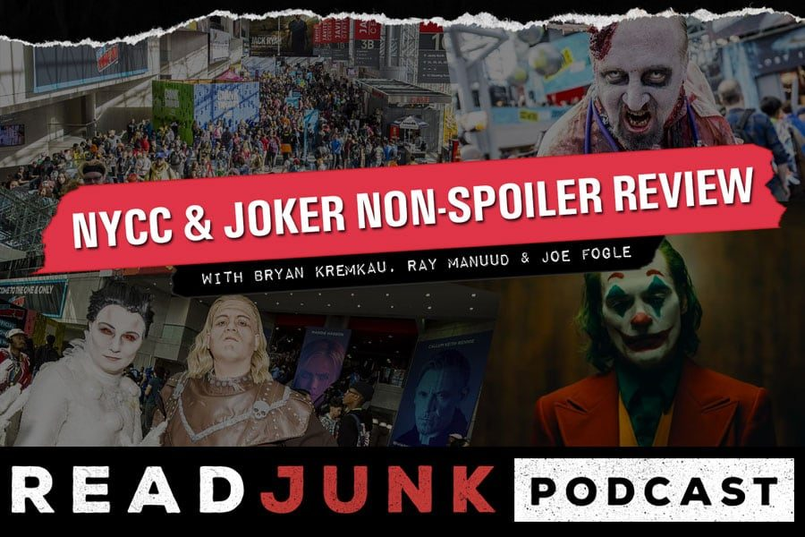 ReadJunk Podcast - NYCC & Joker Non-Spoiler Review With Bryan, Ray & Joe