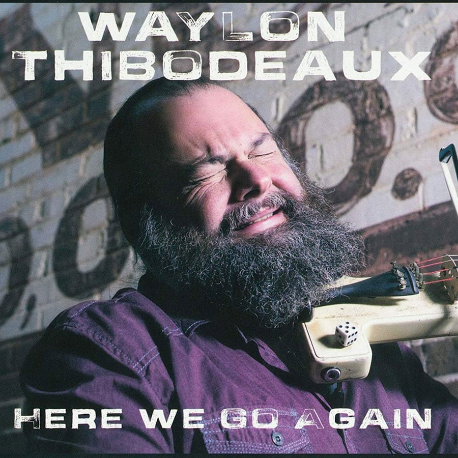 "Waylon Thibodeaux - ""Here We Go Again"""