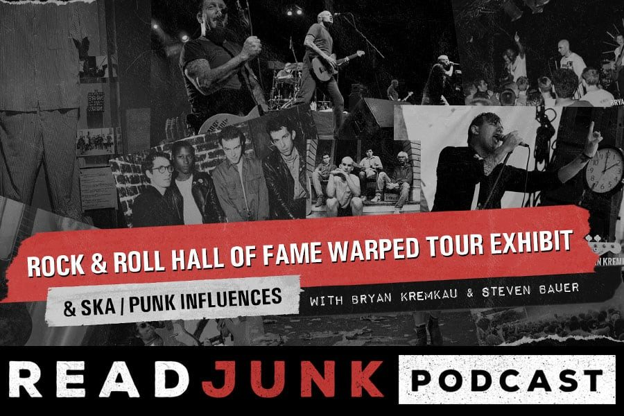 ReadJunk Podcast - Rock and Roll Hall of Fame Warped Tour Exhibit & Ska / Punk Influences