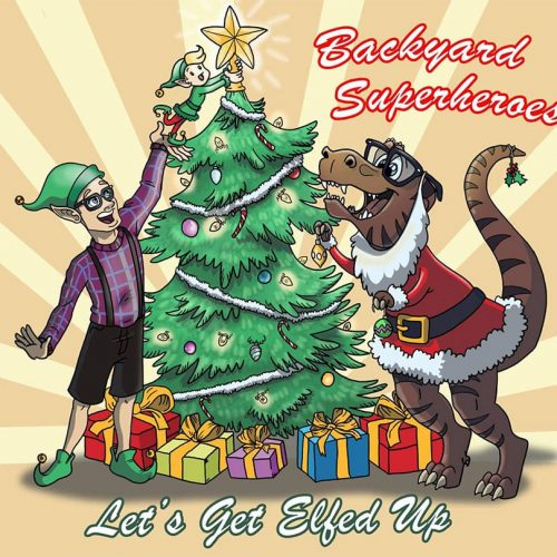 Backyard Superheroes - Lets Get Elfed Up