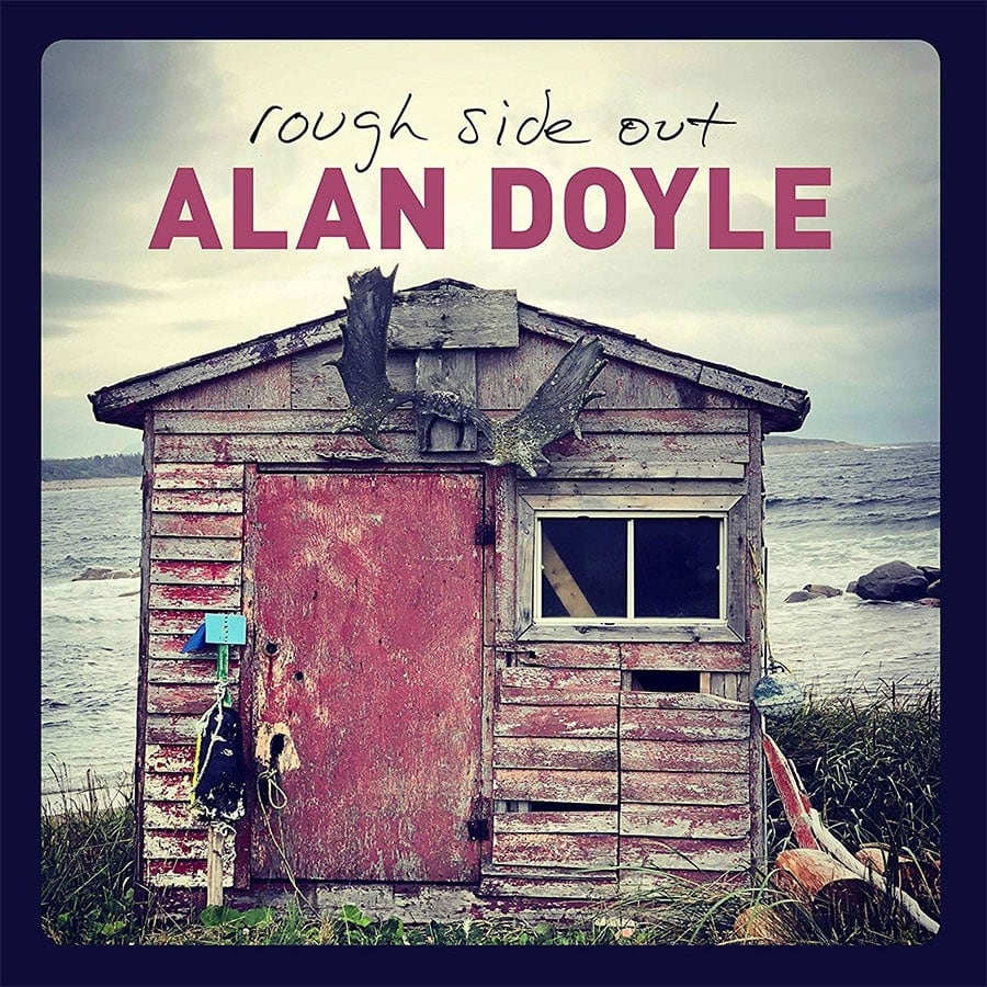"""Alan Doyle - """"Rough Side Out"""""""