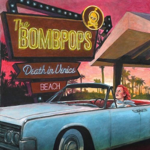 "The Bombpops - ""Death in Venice Beach"""