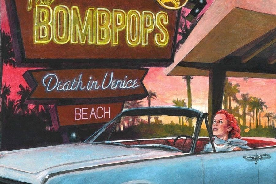 "The Bombpops - ""Death in Venice Beach"""