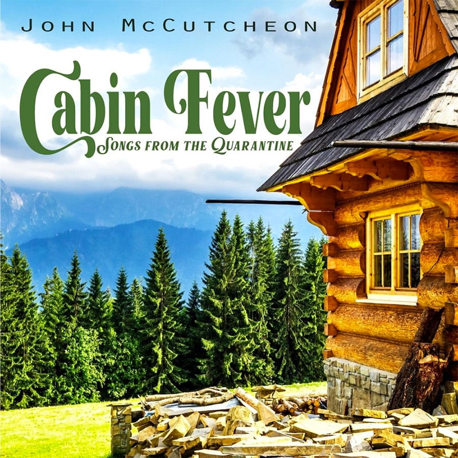 "John McCutcheon - ""Cabin Fever: Songs from the Quarantine"""