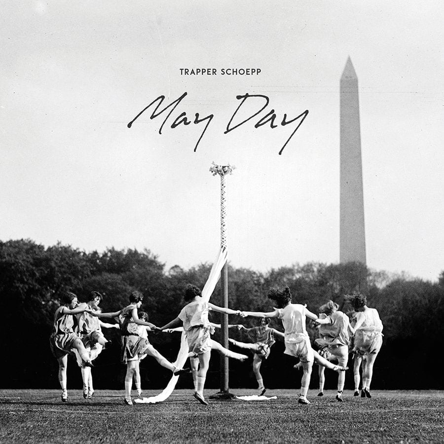 """Trapper Schoepp - """"May Day"""""""