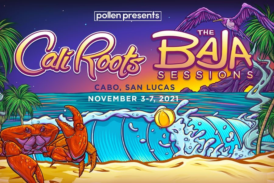 California Roots Heading to Mexico This November with Cali Roots: Baja Sessions