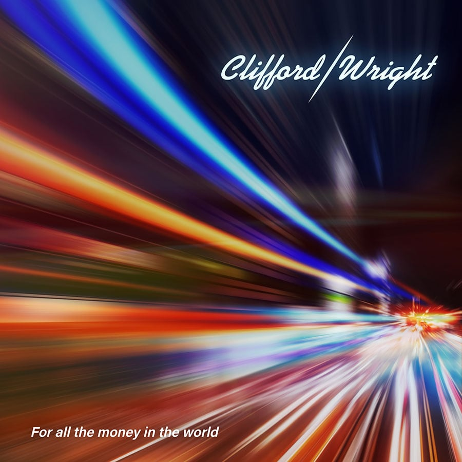 Clifford / Wright - All The Money in the World